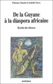 De la Guyane a la diaspora africaine ; ecrits du silence - Couverture - Format classique
