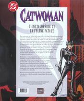 Catwoman ; L'Encyclopedie De La Feline Fatale - 4ème de couverture - Format classique