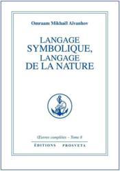 Oeuvres Completes T.8 ; Langage Symbolique, Langage De La Nature - Couverture - Format classique