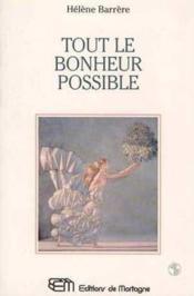 Tout Le Bonheur Possible - Couverture - Format classique