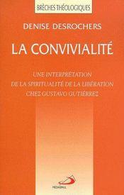 La convivialité ; une interprétation de la spiritualité de la libération chez Gustavo Gutiérrez - Couverture - Format classique