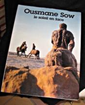 Ousmane sow, le soleil en face - Couverture - Format classique