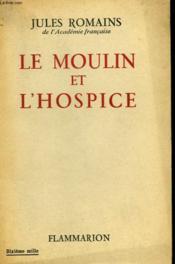 Le Moulin Et L'Hospice. - Couverture - Format classique