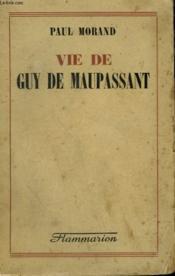 Vie De Guy De Maupassant. - Couverture - Format classique
