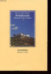 Andalousie D'Ombre Et De Lumiere - Couverture - Format classique