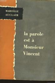La Parole Est A Monsieur Vincent - Couverture - Format classique