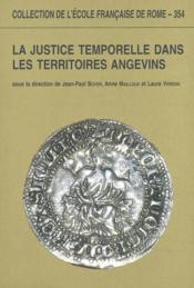 La Justice Temporelle Dans Les Territoires Angevins Aux Xiiie Et Xive Siecles : Theories Et Pratique - Couverture - Format classique