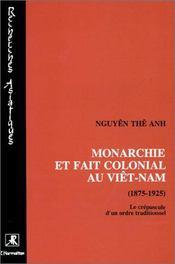Monarchie et fait colonial au Viêt-Nam, 1875-1925 - Intérieur - Format classique