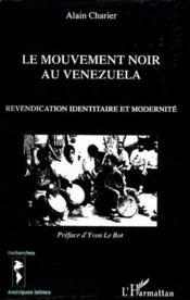 Le Mouvement Noir Au Venezuela ; Revendication Identitaire Et Modernite - Couverture - Format classique