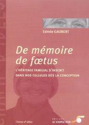 De memoire de foetus nouvelle edition - Intérieur - Format classique