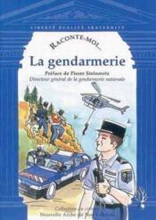 Raconte-Moi... T.5 ; La Gendarmerie - Couverture - Format classique