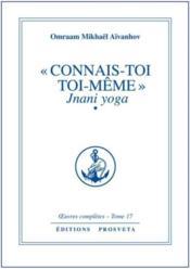 Oeuvres Completes T.17 ; « Connais-Toi Toi-Même » T.1 ; Jnani Yoga - Couverture - Format classique