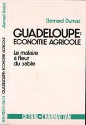 Guadeloupe: Economie Agri- Cole.Le Malaise A Fleur ... - Couverture - Format classique