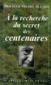 A La Recherche Du Secret Des Centenaires - Couverture - Format classique
