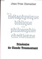 De La Metaphysique Biblique A La Philosophie Chretienne - Couverture - Format classique