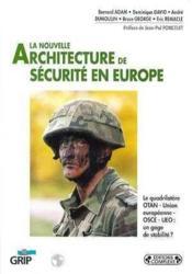 La Nouvelle Architecture De Securite En Europe - Couverture - Format classique