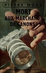 Mort Aux Marchands De Canon! Collection L'Aventure Criminelle N° 4. - Couverture - Format classique