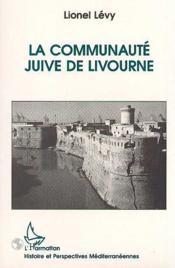 La Communaute Juive De Livourne - Couverture - Format classique