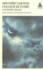 Couleur De Fumee ; Une Epopee Tzigane - Intérieur - Format classique