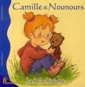 Camille et nounours ; la belle histoire - Couverture - Format classique
