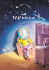 Raconte-Moi... T.10 ; La Télévision - Couverture - Format classique