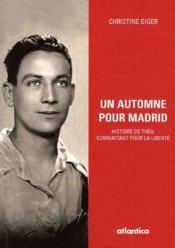 Un automne pour Madrid ; histoire de Théo, combattant pour la liberté - Couverture - Format classique