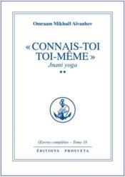 Oeuvres Completes T.18 ; « Connais-Toi Toi-Même » T.2 ; Jnani Yoga - Couverture - Format classique