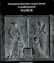Monuments funéraires en pays mosan t.2 ; arrondissement de namur - Couverture - Format classique