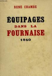 Equipages Dans La Fournaise. 1940. - Couverture - Format classique