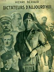 Dictateurs D'Aujourd'Hui. Collection : Hier Et Aujourd'Hui. - Couverture - Format classique