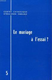 Le Mariage A L'Essai ? - Couverture - Format classique