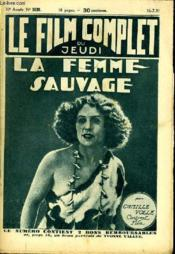 Le Film Complet Du Jeudi N° 1039 - 10eme Annee - La Femme Sauvage - Couverture - Format classique