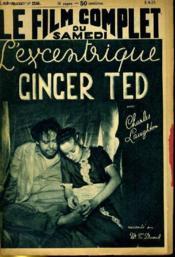 Le Film Complet Du Samedi N° 2248 - 18e Annee - L'Axcentrique Cincer Ted - Couverture - Format classique