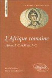 L'afrique romaine ; 146 avant j.-c.- 439 après j.-c. - Intérieur - Format classique