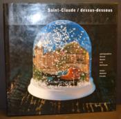 Saint Claude Dessus Dessous - Couverture - Format classique