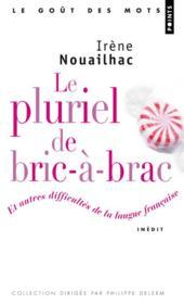 Le pluriel de bric-à-brac ; et autres difficultés de la langue francaise - Couverture - Format classique