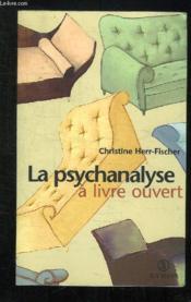 La Psychanalyse A Livre Ouvert - Couverture - Format classique