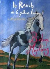 Le Ranch De La Pleine Lune T.15 ; Bebop Mustang - Couverture - Format classique
