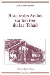 Histoire des Arabes sur les rives du lac Tchad - Couverture - Format classique