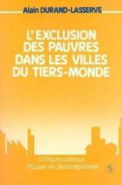 Exclusion Des Pauvres Dans Les Villes Du Tiers-Monde.. - Couverture - Format classique