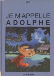 Je M'Appelle Adolphe - Couverture - Format classique
