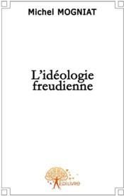 L'idéologie freudienne - Couverture - Format classique