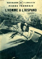 L'Homme A L'Hispano. Collection : Select Collection N° 202 - Couverture - Format classique