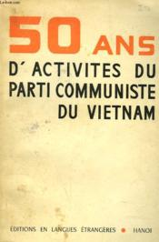 50 Ans D'Activite Du Parti Communiste Du Vietnam. - Couverture - Format classique