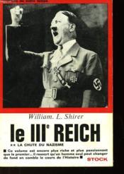 Le Troisieme Reich Des Origines A La Chute - Couverture - Format classique