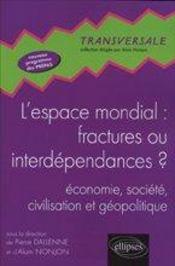 L'espace mondiale : fractures ou interdependances ? économie, société, civilisation et géopolitique - Intérieur - Format classique