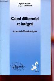 Calcul Differentiel Et Integral Licence De Mathematiques - Couverture - Format classique