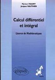 Calcul Differentiel Et Integral Licence De Mathematiques - Intérieur - Format classique