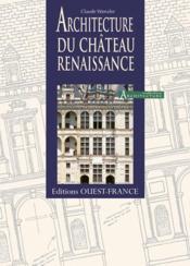 Architecture Du Chateau Renaissance - Couverture - Format classique