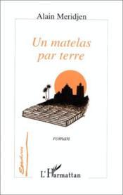 Matelas Par Terre (Un) - Couverture - Format classique